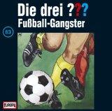 Die drei Fragezeichen - Fußball-Gangster