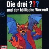 Die drei Fragezeichen und der höllische Werwolf
